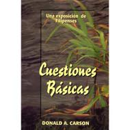Cuestiones Básicas | Basics for Believers por Donald A. Carson