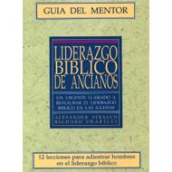 Liderazgo Bíblico de Ancianos (Guía del Mentor) / Biblical Eldership (leader's guide) por Alexander Strauch