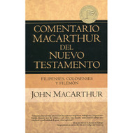Filipenses Colosenses & Filemón - Comentario MacArthur del Nuevo Testamento | The MacArthur New Testament Commentary