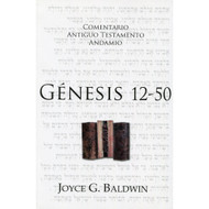 Génesis 12-50 / The Message of Genesis 12-50 por Joyce G. Baldwin