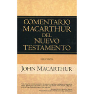 Hechos - Comentario MacArthur del Nuevo Testamento | The MacArthur New Testament Commentary - Acts