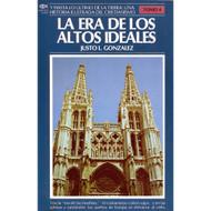 La Era de los Altos Ideales por Justo L. González