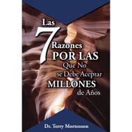 Las Siete Razones por las que no se Debe Aceptas Millones de Años / 7 Reasons Why We Should Not Accept Millions of Years