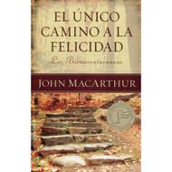 El Único Camino a la Felicidad   The Beatitudes: The Only Way to Happiness