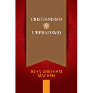 Cristianismo y Liberalismo | Christianity and Liberalism