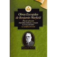 Obras Escogidas de Benjamin Warfield | Selected Works of Benjamin War
