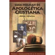 Guía Holman de Apologética Cristiana | Holman QuickSource Guide to Christian Apologetics