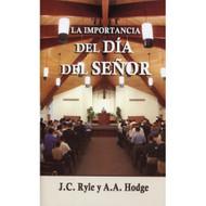 La importancia del Día del Señor   The Importance of the Lord's Day   J.C. Ryle & A.A. Hodge
