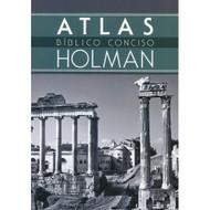 Atlas Bíblico Conciso Holman   Holman Concise Bible Atlas