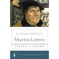 La Heroica valentía de Martín Lutero | The Heroic Boldness of Martin Luther