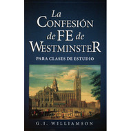 La Confesión de Fe de Westminster | The Westminster Confession of Faith