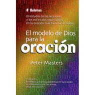 El modelo de Dios para la oración | The Lord's Pattern for Prayer