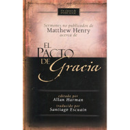 El pacto de gracia | The Covenant of Grace por Matthew Henry