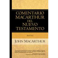Mateo - Comentario MacArthur del Nuevo Testamento | The MacArthur New Testament Commentary: Matthew