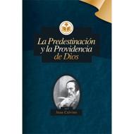 La predestinación y la providencia de Dios | Predestination & Providence
