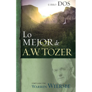 Lo mejor de A.W. Tozer, Libro dos | The Best of A.W. Tozer, Book Two
