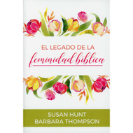 El legado de la feminidad bíblica | The Legacy of Biblical Womanhood