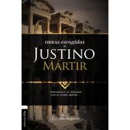 Obras escogidas de Justino Mártir: Apologías y su diálogo con el judío Trifón