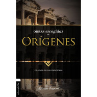 Obras escogidas de Orígenes: Tratado de los principios