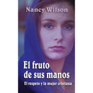 El fruto de sus manos | The Fruit of Her Hands | Nancy Wilson