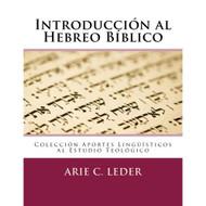 Introducción al Hebreo Bíblico (Aportes Lingüísticos al Estudio Teológico) (Volume 3)