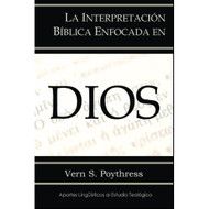 La Interpretación Bíblica Enfocada en Dios | God Centered Biblical Interpretation