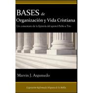 Bases de la Organización y la Vida Cristiana: Un comentario sobre la Epístola del apóstol Pablo a Tito