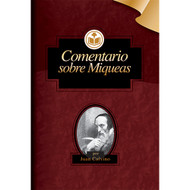 Comentario sobre Miqueas | The Commentaries of John Calvin on the Prophet Micah