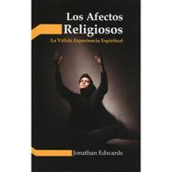 Los afectos religiosos / Religious Affections por Jonathan Edwards