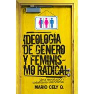 Ideología de género y feminismo radical: Una revolución totalitaria silenciosa