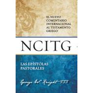 Las Epístolas Pastorales: El nuevo comentario internacional al testamento griego