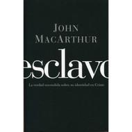 Esclavo / Slave: Your Identity with Christ por John MacArthur