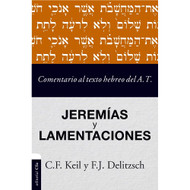 Jeremías y Lamentaciones: Comentario al texto hebreo del Antiguo Testamento