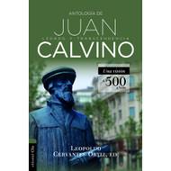 Antología de Juan Calvino: Legado y transcendencia. Una visión a 500 años