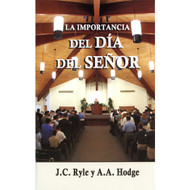 La importancia del Día del Señor (EBOOK) | The Importance of the Lord's Day | J.C. Ryle & A.A. Hodge