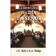 La importancia del Día del Señor (EBOOK)   The Importance of the Lord's Day   J.C. Ryle & A.A. Hodge