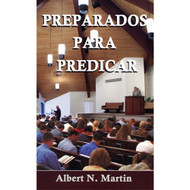 Preparados Para Predicar (EBOOK) | Prepared to Preach | Albert N. Martin