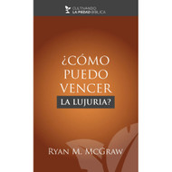 ¿Cómo puedo  vencer la lujuria? (EBOOK) | How Can I Overcome Lust?