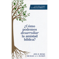 ¿Cómo podemos desarrollar  la amistad bíblica? (EBOOK) | How  Should We Develop Biblical Friendship?