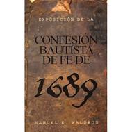 Exposición de la Confesión Bautista de Fe de 1689 (EBOOK) | A Modern Exposition of the 1689 Baptist Confession | Samuel E. Waldron