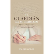 El Guardián de Mi Hermano (EBOOK) |  My  Brother's  Keeper | James William Alexander