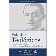 """Estudios Teológicos: Con el estudio preliminar """"La Soberanía de Daios en la Reprovación"""""""