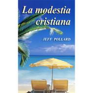 La Modestia Cristiana (EBOOK) | Christian Modesty | Jeff Pollard