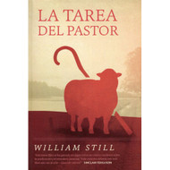 La tarea del pastor / The Work of the Pastor por William Still