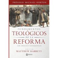 Fundamentos Teologicos de la Reforma: Un Analisis Sistematico