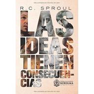 Las Ideas Tienen Consecuencias: Entendiendo los conceptos que moldearon nuestro mundo
