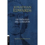 Jonathan Edwards:  Un teólogo del corazón