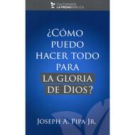 ¿Cómo puedo hacer todo para la gloria de Dios?