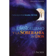 El Evangelismo y la Soberanía de Dios | Evangelism & the Sovereign of God por j.l. Packer