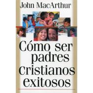 Cómo ser padres cristianos exitosos | Successful Christian Parenting